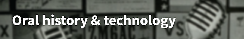 Oral history and technology