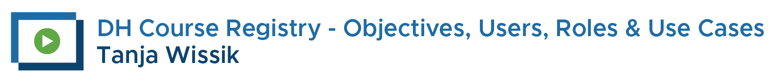 Objectives, Users, Roles & Use Cases, Tanja Wissik